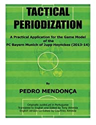 Tactical Periodization: A Practical Application for the Game Model of the FC Bayern Munich of Jupp Heynckes (2011-2013)