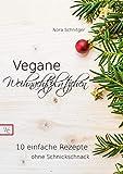 Vegane Weihnachtsplätzchen: 10 einfache Rezepte ohne Schnickschnack