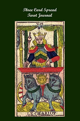 Three Card Spread Tarot Journal: Le Chariot Antique Tarot Card on Green Background, A Daily Record Your Readings Diary -