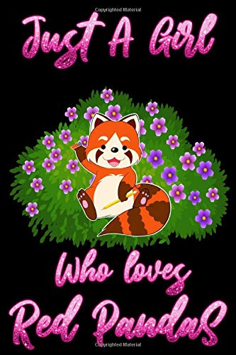 Just A Girl Who Loves Red Pandas: Sketchbook notebook with White Pages for Drawing Cute Red Pandas Gifts for new years 2020 , girls & womens