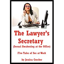 The Lawyer's Secretary (Sexual Awakening at the Office): Five Tales of Sex at Work (English Edition)