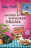 Kaiserschmarrndrama: Der neunte Fall für den Eberhofer Ein Provinzkrimi (Franz Eberhofer) - Rita Falk