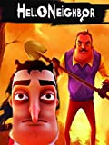 Hello Neighbor Game Guide: Complete Game Guide, Walkthrough and Tips (English Edition)
