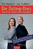 Die Dating-Docs  - Schritt für Schritt zum Liebesglück: Mit Checklisten, Übungen und wertvollen Tipps aus der Praxis (Mosaik bei Goldmann) - Eric Hegmann
