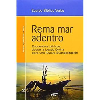 Rema mar adentro: Encuentros bíblicos desde la lectio divina para la nueva evangelización
