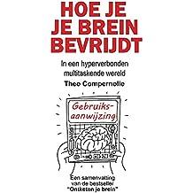 Hoe je je brein bevrijdt: In een hyperverbonden multitaskende wereld (Brainchains) (Dutch Edition)