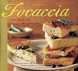 Focaccia by Carol Field (2003-08-03)