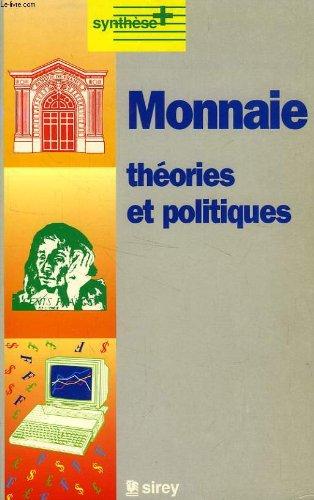 MONNAIE. Théories et politiques par Marc Bassoni