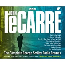 The Complete  George Smiley Radio Dramas (BBC Radio 4 Dramatisations)