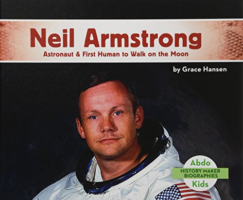 Neil Armstrong: Astronaut & First Human to Walk on the Moon (History Maker Biographies) por Grace Hansen