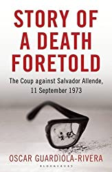 Story Of A Death Foretold: Pinochet, The Cia & The Coup Against Salvador Allende, 11 September 1973