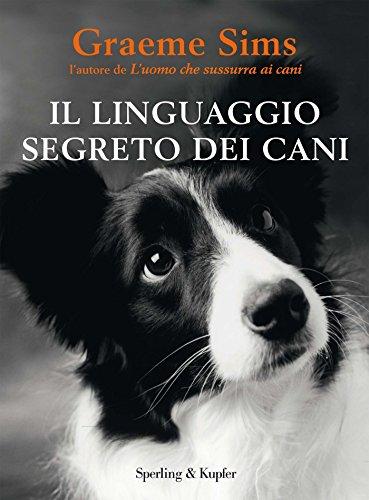 Il linguaggio segreto dei cani (Varia) (Italian Edition)