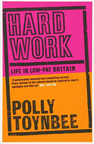 Hard Work: Life in Low-pay Britain por Polly Toynbee