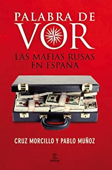 Palabra de Vor: Las mafias rusas en España par [Morcillo, Cruz, Pablo Muñoz]