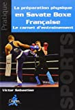 Le préparation physique en Savate Boxe Française - Le carnet d'entraînement