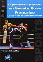 Le préparation physique en Savate Boxe Française - Le carnet d'entraînement de Victor Sebastiao