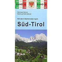 Mit dem Wohnmobil nach Südtirol (Womo-Reihe)