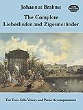 The Complete Liebeslieder And Zigeunerlieder: Songbook für Sopran solo, Alt solo, Tenor solo, Bass solo, Klavier (Dover Song Collections)