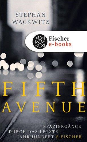 Fifth Avenue: Spaziergänge durch das letzte Jahrhundert