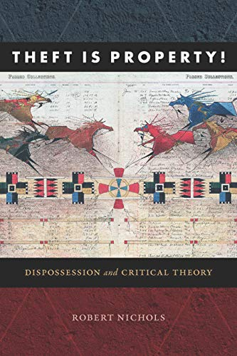 Theft Is Property!: Dispossession and Critical Theory (Radical Américas) (English Edition)