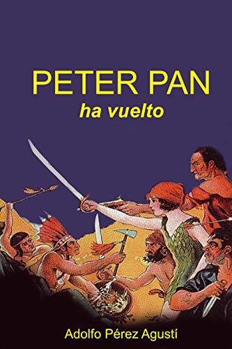 Peter Pan ha vuelto por Adolfo Pérez Agusti