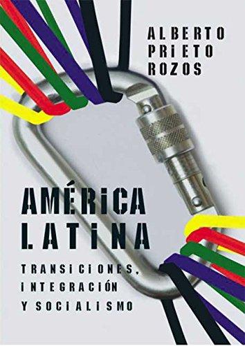 América Latina. Transiciones, integración y socialismo