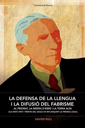 La Defensa De La Llengua I La Difusió Del Fabrisme (El Tinter) por Xavier Rull Muruzàbal