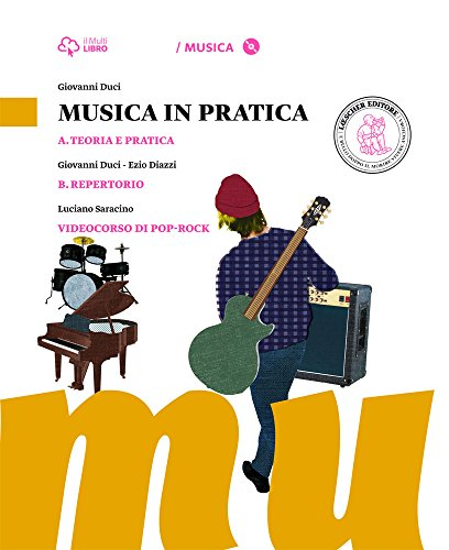Musica in pratica. Vol. A-B. Per la Scuola media. Con 3 CD Audio formato MP3. Con 3 DVD-ROM. Con e-book. Con espansione online