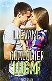 Ll??vame a cualquier lugar (Spanish Edition) by Alice Kellen (2015-12-04)