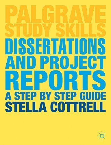 Dissertations and Project Reports: A Step by Step Guide (Palgrave Study Skills) by Dr Stella Cottrell (2014-01-10)