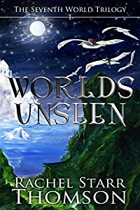 Worlds Unseen (The Seventh World Trilogy Book 1)