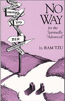 "No Way: A Guide for the Spiritually ""Advanced"" (English Edition) di [Tzu, Ram]"