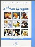 New toast to english. Bar and restaurant. Con CD Audio. Per gli Ist. professionali alberghieri (A)