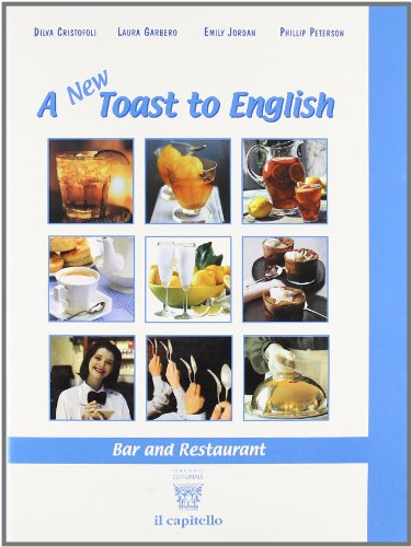 New toast to english. Bar and restaurant. Con CD Audio. Per gli Ist. professionali alberghieri (A)