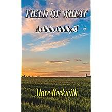 Field of Wheat: An Idaho Childhood (English Edition)