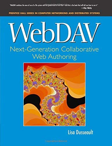 [(Webdav: Next-generation Collaborative Web Authoring )] [Author: Lisa Dusseault] [Nov-2003]
