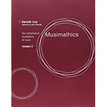 Musimathics: The Mathematical Foundations of Music (Volume 2) by Loy, Gareth (2011) Paperback