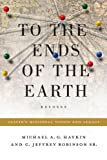 To the Ends of the Earth: Calvin's Missional Vision and Legacy (Refo500) by Michael A. G. Haykin (2014-05-31)
