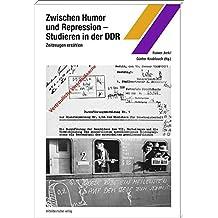 Zwischen Humor und Repression - Studieren in der DDR: Zeitzeugen erzählen