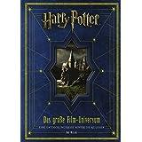 Harry Potter: Das große Filmuniversum: Eine Entdeckungsreise hinter die Kulissen