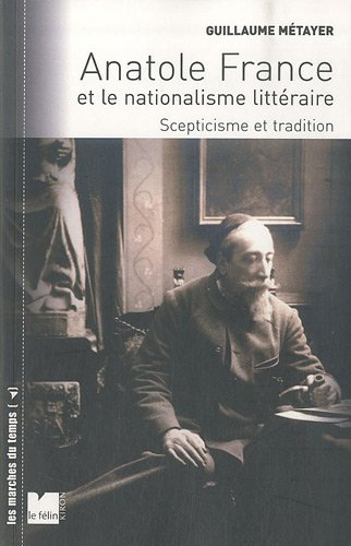 Anatole France et le nationalisme littéraire : Scepticisme et tradition