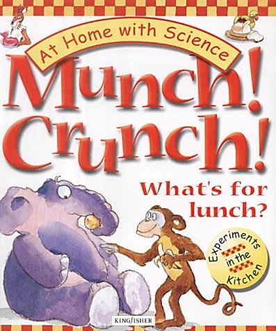 munch-crunch-whats-for-lunch-at-home-with-science-experiments-in-the-kitchen-by-janice-lobb-2002-05-