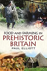 Food and Farming in Prehistoric Britain