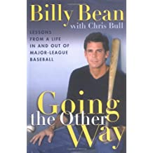 Going the Other Way: Lessons from a Life in and Out of Major-league Baseball