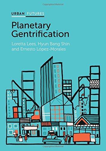 Planetary Gentrification (Urban Futures) by Loretta Lees (2016-03-07)