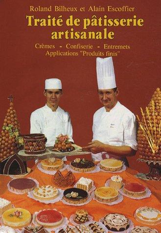 Traité de pâtisserie artisanale, tome 2. Crèmes, confiserie.