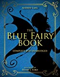 The Blue Fairy Book: Complete and Unabridged (Andrew Lang Fairy Book Series, Band 1)