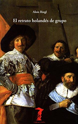 El retrato holandés de grupo (La balsa de la Medusa nº 168) por Alois Riegl