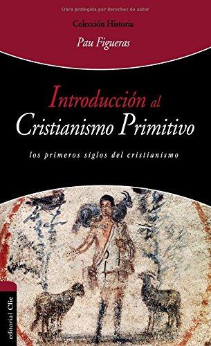 Introducción al Cristianismo Primitivo (Historia) por Pau Figueras Palà