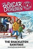 Shackleton Sabotage (The Boxcar Children Great Adventure)